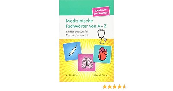 Medizinische Fachworter Von A Z Kleines Lexikon Fur Medizinstudenten Amazon De Elsevier Gmbh Bucher