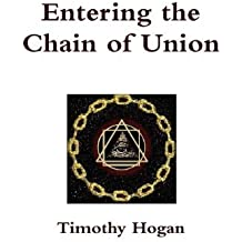 Entering the Chain of Union by Timothy Hogan (2012-03-12)