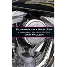 Pilgrimage on a Steel Ride: A Memoir of Men and Motorcycles