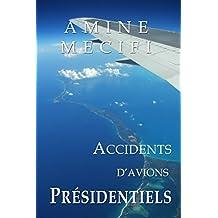 Accidents d'Avions Presidentiels (Les Chroniques de la Securite Aerienne t. 1)