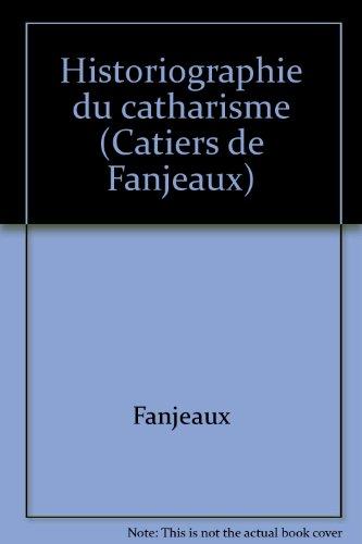 Historiographie du catharisme (Catiers de Fanjeaux) por Fanjeaux