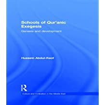 Schools of Qur'anic Exegesis: Genesis and Development (Culture and Civilization in the Middle East)