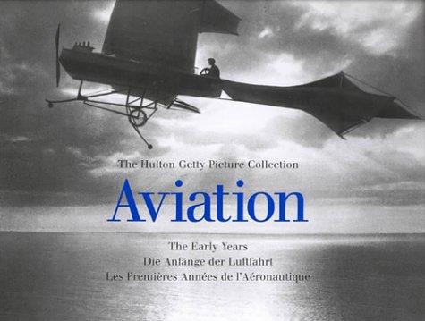 The Hulton Getty Picture - Aviation : Les Premières années de