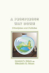 A Prosperous Way Down: Principles and Policies by Howard T Odum (2008-07-01)