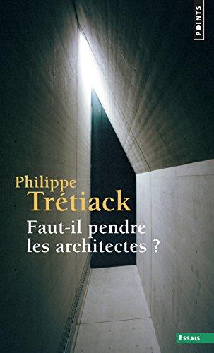 Faut-il pendre les architectes ? par Philippe Tretiack