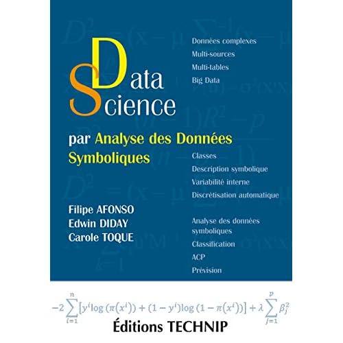 Data science par analyse des données symboliques : Une nouvelle façon d'analyser les données classiques, complexes et massives à partir des classes