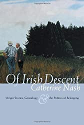 Of Irish Descent: Origin Stories, Genealogy, and the Politics of Belonging (Irish Studies)