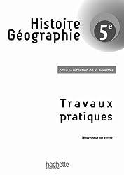 Histoire Géographie 5e - Cahier TP - Edition 2010