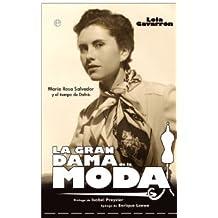 Gran dama de la moda, la - María Rosa Salvador y el tiempo de dafnis