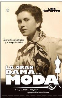 Gran dama de la moda, la - María Rosa Salvador y el tiempo de dafnis por Lola Gavarron