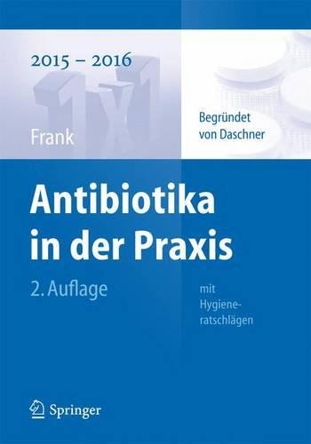 Antibiotika in der Praxis 2019-2020: mit Hygieneratschlägen (1x1 der Therapie)