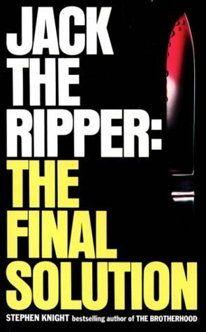 Jack the Ripper: the Final Solution by Knight, Stephen (2010) Mass Market Paperback