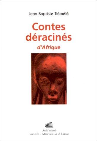 Contes déracinés d'Afrique par Jean-Baptiste Tiémélé