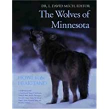 The Wolves of Minnesota: Howl in the Heartland (Wildlife)