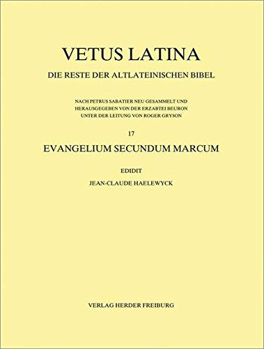 Vetus Latina. Die Reste der altlateinischen Bibel. Nach Petrus Sabatier: Evangelium secundum Marcum: Fascicule 2: Introduction (fin); Mc 1,1-43