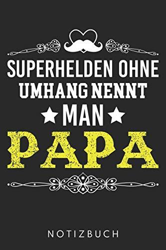 Superhelden Ohne Umhang Nennt Man Papa: DIN A5 Dotted Punkteraster Heft für Papa | Notizbuch Tagebuch Planer für Vater zum Vatertag | Notiz Buch Geschenk Papas Väter Notebook