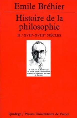 Histoire de la philosophie, tome 2 : XVIIe et XVIIIe siècles