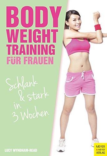 Bodyweight Training für Frauen: Schlank & Stark in 3 Wochen