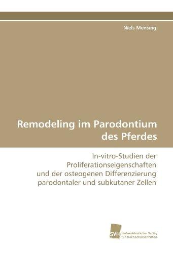 Remodeling im Parodontium des Pferdes: In-vitro-Studien der Proliferationseigenschaften und der osteogenen Differenzierung parodontaler und subkutaner Zellen