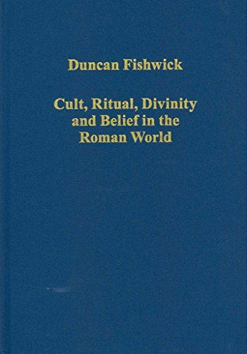 [(Cult, Ritual, Divinity and Belief in the Roman World)] [By (author) Duncan Fishwick] published on (August, 2012)