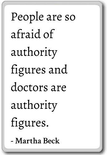 Menschen Sind So Afraid Of Authority Zahlen und D...-Martha Beck Zitat Kühlschrankmagnet, weiß