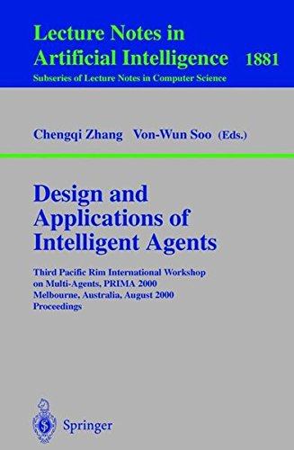 Design and Applications of Intelligent Agents: Third Pacific Rim International Workshop on Multi-Agents, PRIMA 2000 Melbourne, Australia, August 28-29, 2000 Proceedings par Chengqui Zhang