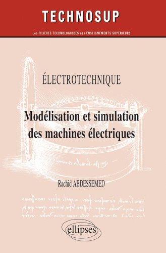 Electrotechnique : Modélisation et simulation des machines électriques