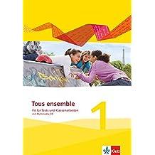 Tous ensemble 1. Ausgabe ab 2013: Fit für Tests und Klassenarbeiten mit Lösungen und Multimedia-CD 1. Lernjahr (Tous ensemble / Ausgabe ab 2013)