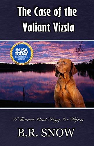 The Case of the Valiant Vizsla (The Thousand Islands Doggy Inn Mysteries Book 23) (English Edition)