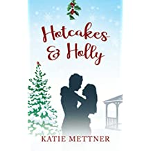 Hotcakes and Holly: A Small Town Diner Christmas Romance (Bells Pass Book 2)