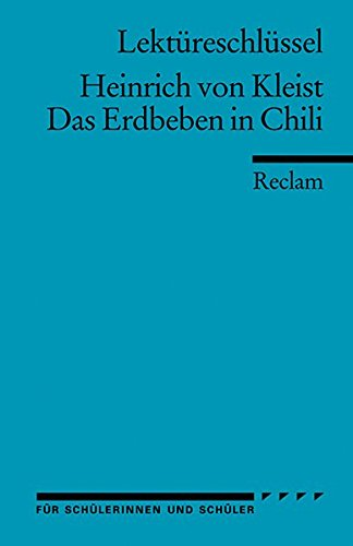 Heinrich von Kleist: Das Erdbeben in Chili. Lektüreschlüssel