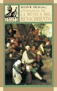 Antologia de la musica del renacimiento/ Anthology of Renaissance Music: La Musica En Europa Occidental, 1400-1600/ Music in Western Europe, 1400-1600 (Musica/ Music)
