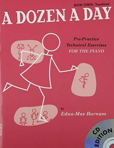 A Dozen a Day: Transitional Bk. 3: Pre-practice Technical Exercises for the Piano (Book & CD) by Edna Mae Burnam (2008-06-02)