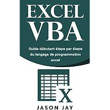 EXCEL VBA: Guide débutant étape par étape du langage de programmation excel (French Edition)