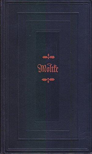 Moltke. Leben und Werk in Selbstzeugnissen. Ausgewählt und eingeleitet von Max Horst