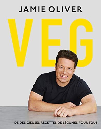 Jamie Oliver Veg : De délicieuses recettes de légumes pour tous
