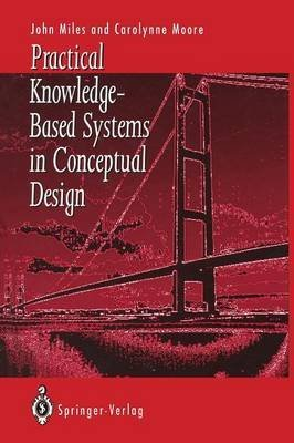 [Practical Knowledge-Based Systems in Conceptual Design] (By: John C. Miles) [published: December, 2011]