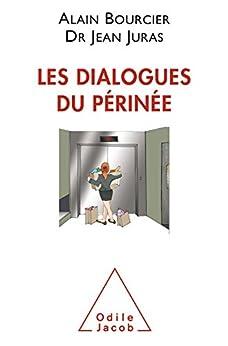 Les Dialogues Du Périnée (oj.sc.humaines) por Alain Bourcier