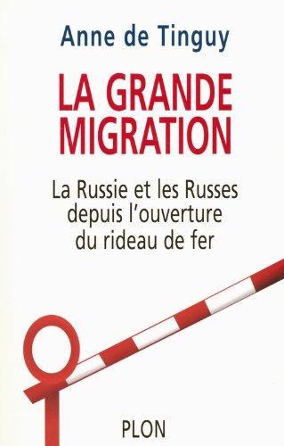 La Grande Migration : La Russie, les Russes et l'Ouverture du rideau de fer