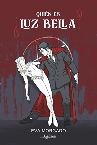 ¿Quién es Luz Bella? por Eva Morgado