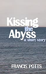 Kissing The Abyss