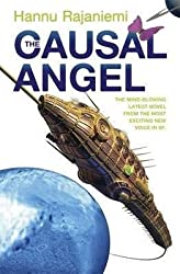 [The Causal Angel] (By: Hannu Rajaniemi) [published: July, 2014]