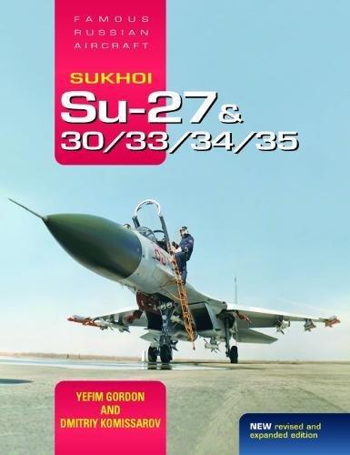 Sukhoi Su-27 & 30/33/34/35: Famous Russian Aircraft por Yefim Gordon