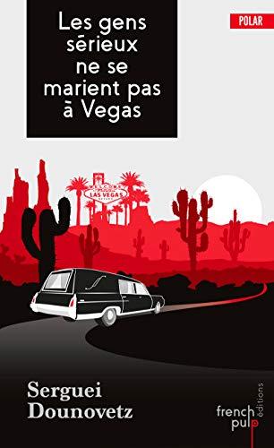 Les gens sérieux ne se marient pas à Vegas (Polar)
