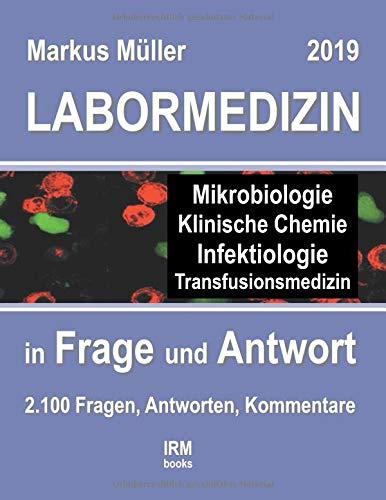 Müller Medizin (Labormedizin 2019: in Frage und Antwort (irm-books))