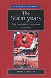 The Stalin Years: The Soviet Union 1929-1953: The Soviet Union 1929-53 (New Frontiers)