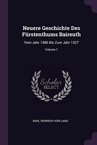 Neuere Geschichte Des Fürstenthums Baireuth: Vom Jahr 1486 Bis Zum Jahr 1527; Volume 1