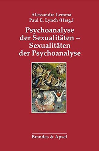 Sexualitäten der Psychoanalyse - Psychoanalyse der Sexualitäten