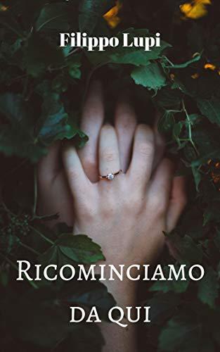 Ricominciamo da qui (Italian Edition)
