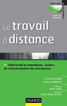 Le travail à distance : Télétravail et nomadisme, leviers de transformation des entreprises (RH/Animation des hommes) par [Storhaye, Patrick, Bouvard, Patrick]